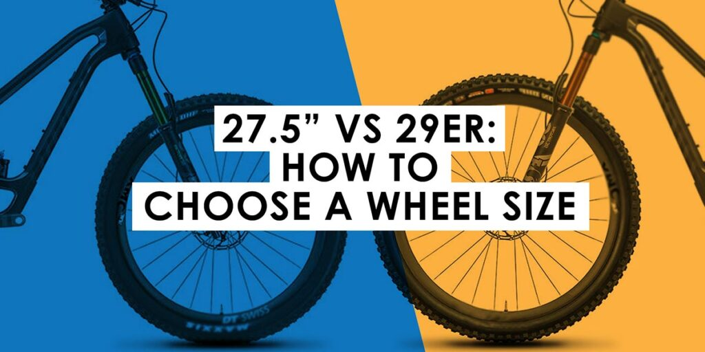 """27.5"""" vs 29er: How to Choose a Wheel Size"""