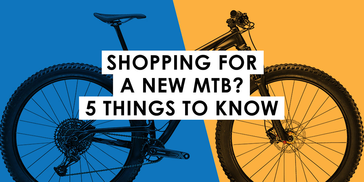 5 Things to Know when Shopping for a Mountain Bike