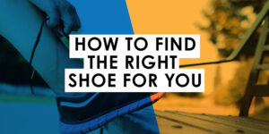 How to Find the Right Running Shoe for You