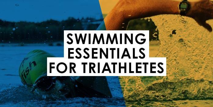 Swimming Essentials for Triathletes